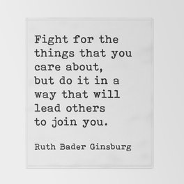 RBG, Fight For The Things That You Care About Throw Blanket