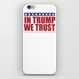 In Trump We Trust iPhone Skin
