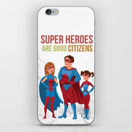 Super Heroes Are Good Citizens iPhone Skin