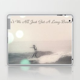 Can't We All Just Get A Long-Board? Laptop & iPad Skin