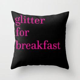 Eat Glitter for Breakfast, Sh*t Like a Unicorn Throw Pillow