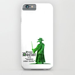 Plague Doctor saith washen your hands neon green health awareness iPhone Case