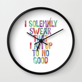 I SOLEMNLY SWEAR THAT I AM UP TO NO GOOD rainbow watercolor Wall Clock