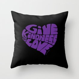 GIVE KINDNESS & LOVE - purple on black Throw Pillow