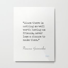 Francesco Guicciardini quote. Metal Print