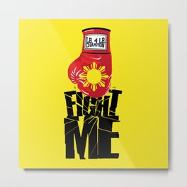 """Manny Pacquiao """"Fight Me"""" Metal Print"""