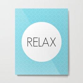 Just Relax Metal Print
