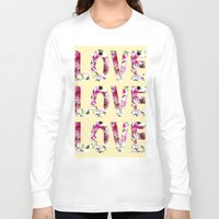 all you need is love Long Sleeve T-shirts featuring ALL YOU NEED IS LOVE by Artisimo