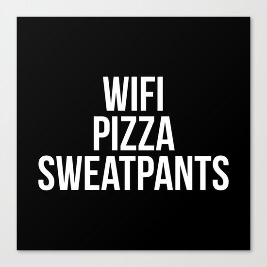 WiFi Pizza Sweatpants Funny Quote Canvas Print