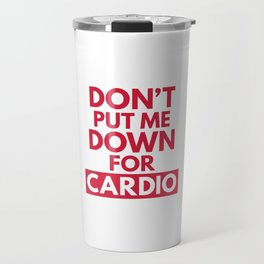 Down for Cardio Funny Gym Quote Travel Mug