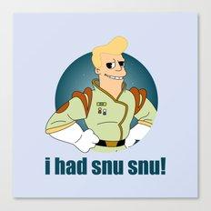 I had Snu Snu! Canvas Print