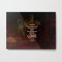 1 Corinthians 13:13 Bible Verses Quote About LOVE Metal Print