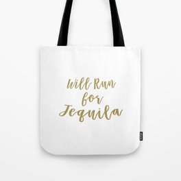 Will Run for Tequila Tote Bag