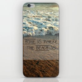 Home Is Where The Beach Is iPhone Skin