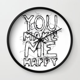 You Make Me Happy Wall Clock