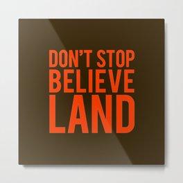 Don't Stop Believeland Metal Print