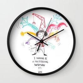 I wanna be a multitasking woman Wall Clock