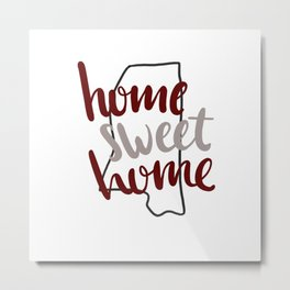 Home Sweet Home Mississippi Metal Print