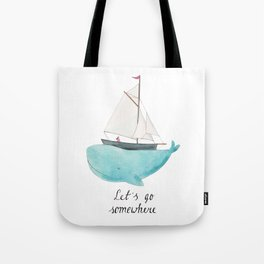 Let´s go somewhere Tote Bag