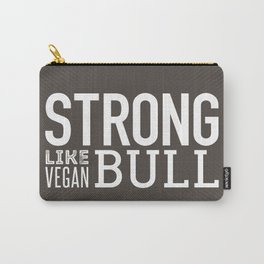 Strong Like Vegan Bull Carry-All Pouch