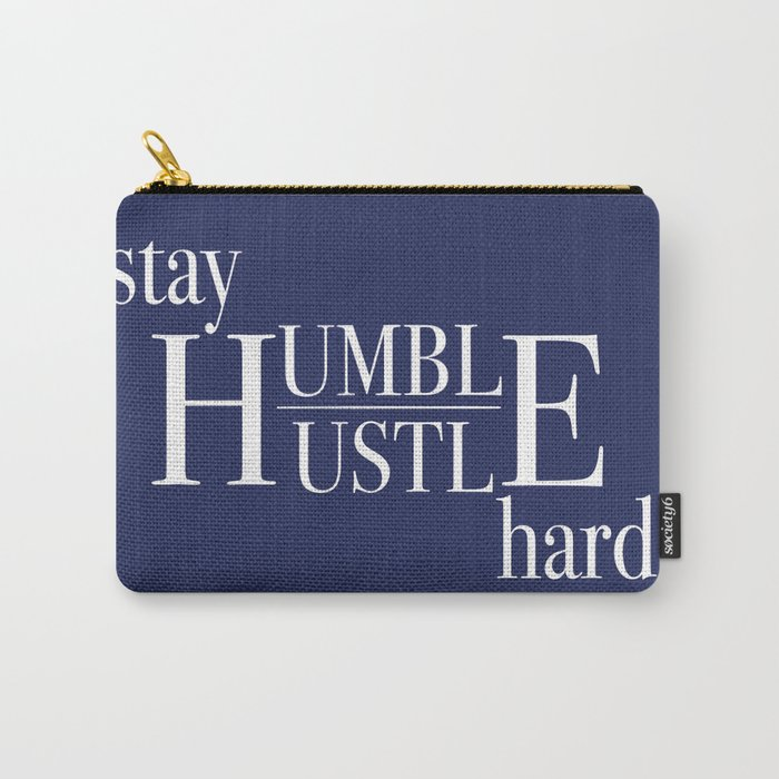 Stay Humble, Hustle Hard Carry-All Pouch
