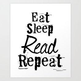 Eat Sleep Read Repeat Art Print
