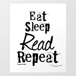 Eat Sleep Read Repeat Art Print