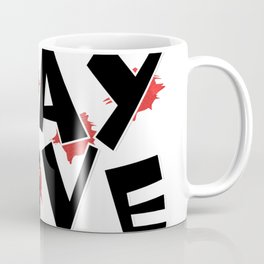 Stay Alive Coffee Mug
