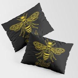 Be Kind - Bee kind Pillow Sham