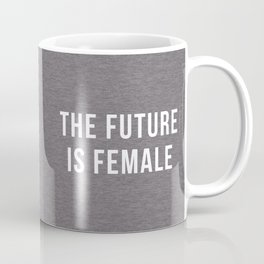 Future Is Female Quote Coffee Mug