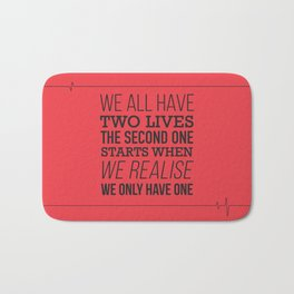 We All Have Two Lives Bath Mat