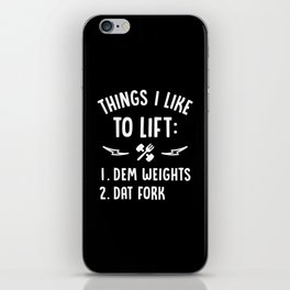 Things I Like To Lift Dem Weights Dat Fork iPhone Skin