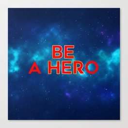 Be Her Be a Hero Canvas Print