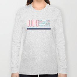 Quiero Long Sleeve T-shirt