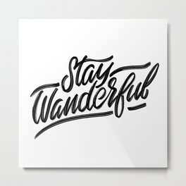 Stay Wanderful Metal Print