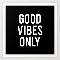 good vibes only (2016) Art Print