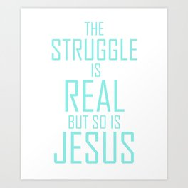 Jesus is Real Christian Art Print