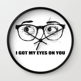 I Got My Eyes On You - Scribble Artwork Wall Clock