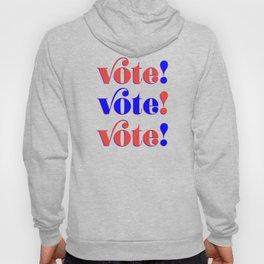 Vote! Vote! Vote! Hoody