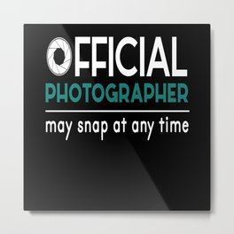 Official Photographer Photography Photo Metal Print