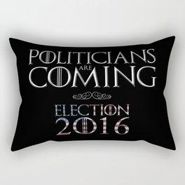 Politicians are Coming Rectangular Pillow