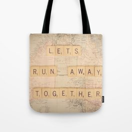 Lets Run Away Together Tote Bag