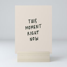 this moment right now Mini Art Print
