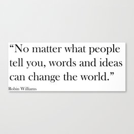 Words and Ideas Can Change the World Canvas Print