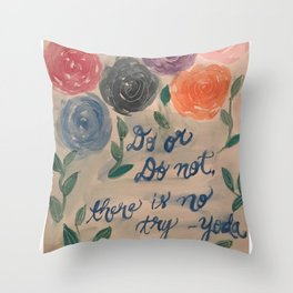 Do or Do Not, There is No Try Throw Pillow