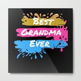 Best Grandma ever. Grand Mothers day gift grandmom Metal Print