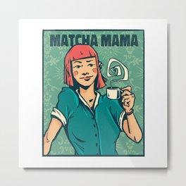 MATCHA MAMA Metal Print