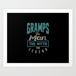 Gramps The Myth The Legend Art Print