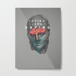 Loving & Saving Metal Print