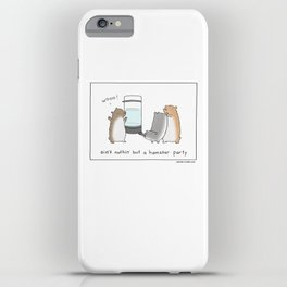 Ain't Nothin But A Hamster Party  iPhone Case